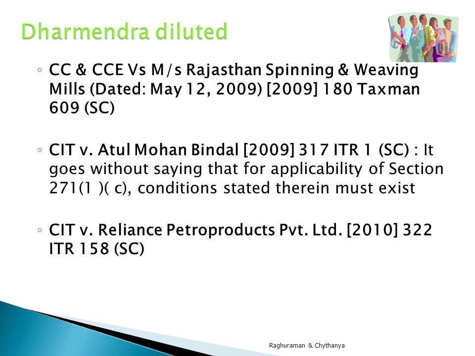 Dharmendra diluted CC & CCE Vs M/s Rajasthan Spinning & Weaving Mills (Dated: May 12, 2009) [2009] 180 Taxman 609 (SC)